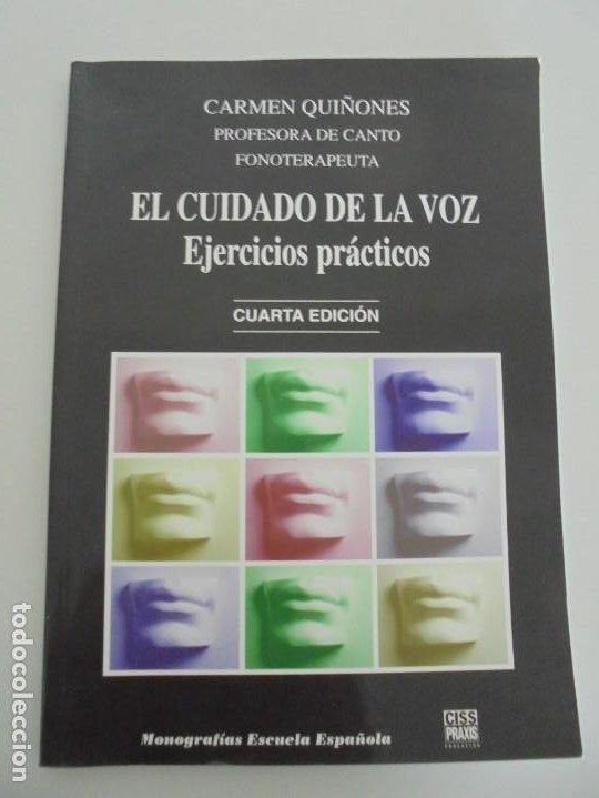 Libros de segunda mano: EL CUIDADO DE LA VOZ. EJERCICIOS PRACTICOS. CARMEN QUIÑONES. CISSPRAXIS. 2001. - Foto 4 - 245217670