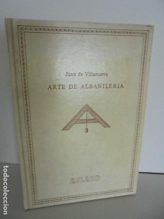 ARTE DE ALBAÑILERIA. JUAN DE VILLANUEVA. ASLAND. EDICIONES VELAZQUEZ. FACSIMIL. 1977 (Libros de Segunda Mano - Ciencias, Manuales y Oficios - Otros)