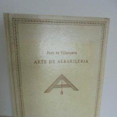 Libros de segunda mano: ARTE DE ALBAÑILERIA. JUAN DE VILLANUEVA. ASLAND. EDICIONES VELAZQUEZ. FACSIMIL. 1977. Lote 245218500