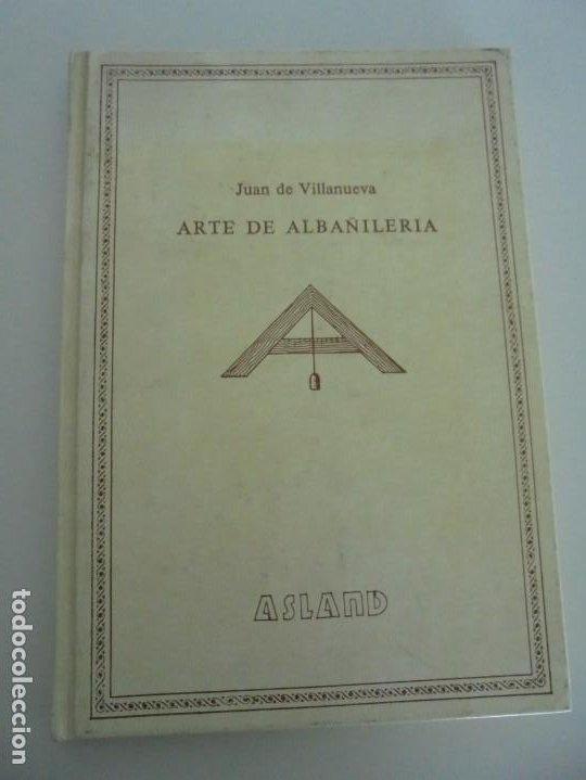 Libros de segunda mano: ARTE DE ALBAÑILERIA. JUAN DE VILLANUEVA. ASLAND. EDICIONES VELAZQUEZ. FACSIMIL. 1977 - Foto 6 - 245218500