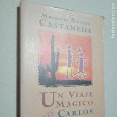 Libros de segunda mano: UN VIAJE MÁGICO CON CARLOS CASTANEDA. ED. OBELISCO, 1999. 251 PP. Lote 245244895