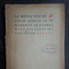 Libros de segunda mano: VALLE-INCLÁN, RAMÓN DEL. LA MEDIA NOCHE. VISIÓN ESTELAR DE UN MOMENTO DE GUERRA.. Lote 245271340