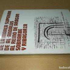 Libros de segunda mano: DE LA MARCA SUPERIOR DE AL - ANDALUS AL REINO DE ARAGON SOBRARVE Y RIBAGORZA / A DURAN / / CONS32 A. Lote 245273505