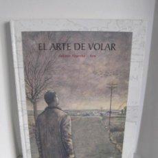 Libros de segunda mano: NOVELA GRÁFICA EL ARTE DE VOLAR. ANTONIO ALTARRIBA. ILUSTRA KIM. PRÓL. ANTONIO MARTÍN. ED. DE PONENT. Lote 245277225