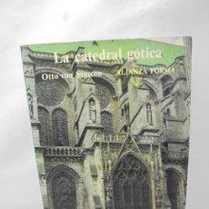 Libros de segunda mano: LA CATEDRAL GOTICA. OTTO VON SIMSON. EDITORIAL ALIANZA FORMA. 1980. Lote 245290240