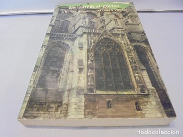Libros de segunda mano: LA CATEDRAL GOTICA. OTTO VON SIMSON. EDITORIAL ALIANZA FORMA. 1980 - Foto 3 - 245290240