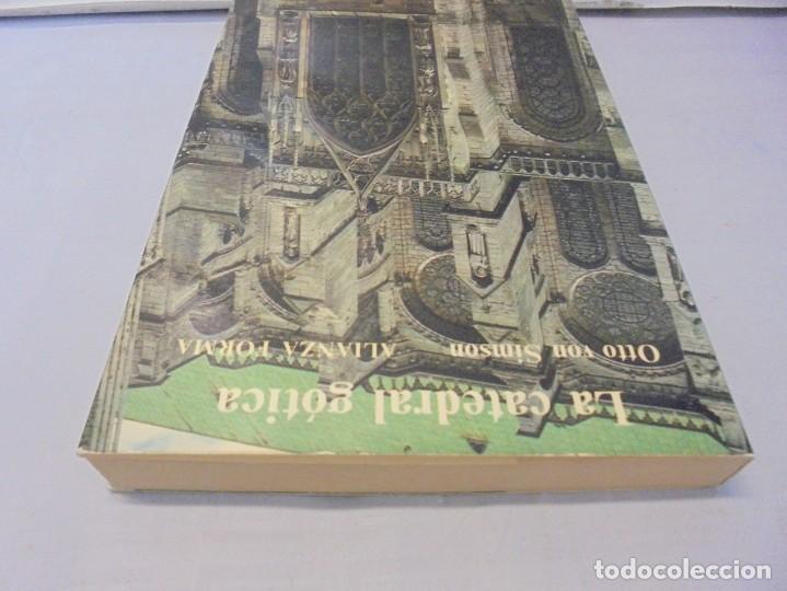 Libros de segunda mano: LA CATEDRAL GOTICA. OTTO VON SIMSON. EDITORIAL ALIANZA FORMA. 1980 - Foto 5 - 245290240