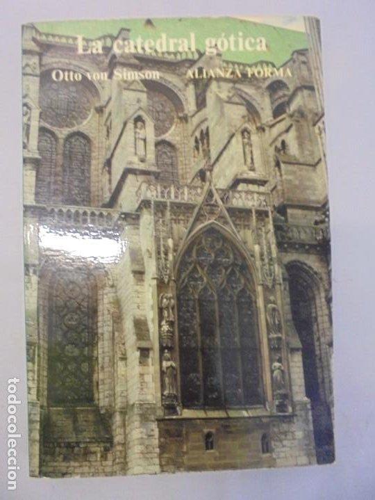 Libros de segunda mano: LA CATEDRAL GOTICA. OTTO VON SIMSON. EDITORIAL ALIANZA FORMA. 1980 - Foto 6 - 245290240