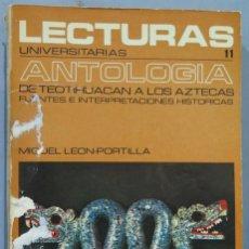 Libros de segunda mano: DE TEOTIHUACÁN A LOS AZTECAS. ANTOLOGÍA DE FUENTES E INTERPRETACIONES HISTÓRICAS. Lote 245293110