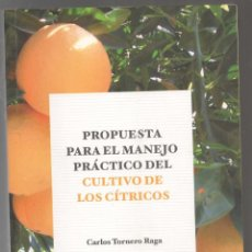 Libros de segunda mano: TORNERO RAGA , PROPUESTA PARA EL MANEJO PRACTICO DEL CULTIVO DE LOS CITRICOS (CLEMENTINAS, NA. Lote 245359780