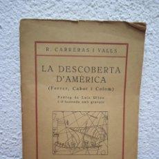 Libros de segunda mano: LA DESCOBERTA D'AMÈRICA. FERRER, CABOT I COLOM.. Lote 245365150