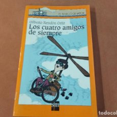 Libros de segunda mano: LOS CUATRO AMIGOS DE SIEMPRE - GILBERTO RENDÓN ORTIZ - EL BARCO DE VAPOR A PARTIR DE 9 AÑOS - JUB. Lote 245380020