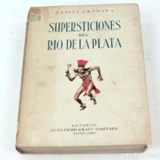 Libros de segunda mano: SUPERSTICIONES DEL RÍO DE LA PLATA, 1947, EDITORIAL GUILLERMO KRAFT, BUENOS AIRES. 25X18,5CM. Lote 245383180