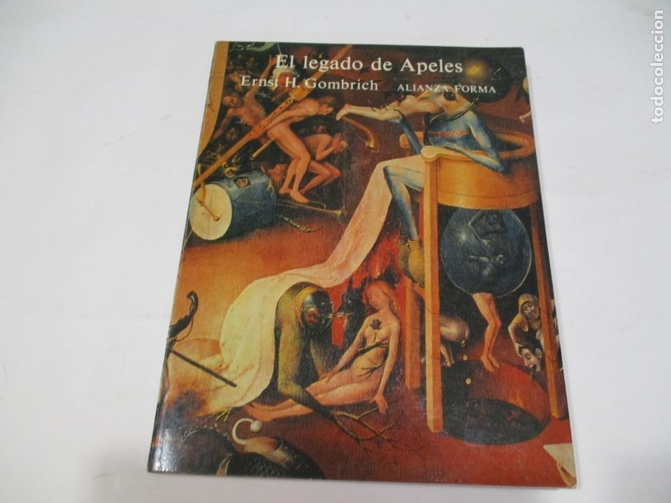 ERNST H. GOMBRICH EL LEGADO DE APELES W5592 (Libros de Segunda Mano - Bellas artes, ocio y coleccionismo - Otros)