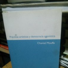 Libros de segunda mano: PRACTICAS ARTÍSTICAS Y DEMOCRACIA AGONISTICA, CHANTAL MOUFFE, ED. MAC BAC, CONTRATEXTOS. Lote 263691910