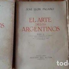 Libros de segunda mano: JOSE LEON PAGANO EL ARTE DE LOS ARGENTINOS. Lote 245408475
