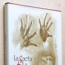 Libros de segunda mano: LA SAETA Y LA PASIÓN - PINEDA CANTILLANA, EMILIO - BORRÁS VERDERA, FRANCISCO. Lote 245418410