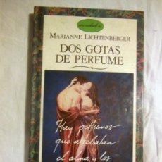 Libros de segunda mano: DOS GOTAS DE PERFUME. 1988 MARIANNE LICHTENBERGER. Lote 245428610