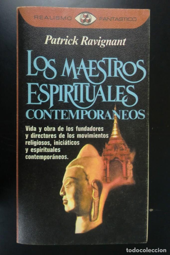 LOS MAESTROS ESPIRITUALES CONTEMPORÁNEOS. PATRICK RAVIGNANT. REALISMO FANTÁSTICO (Libros de Segunda Mano - Parapsicología y Esoterismo - Otros)
