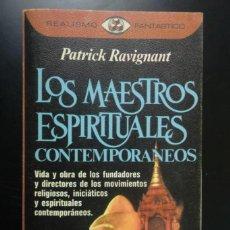 Libros de segunda mano: LOS MAESTROS ESPIRITUALES CONTEMPORÁNEOS. PATRICK RAVIGNANT. REALISMO FANTÁSTICO. Lote 245464535