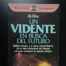 Libros de segunda mano: UN VIDENTE EN BUSCA DEL FUTURO. BELLINE. REALISMO FANTÁSTICO. Lote 245464995