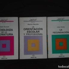 Libros de segunda mano: 3 LIBROS COLECCIÓN ¿QUÉ SÉ? SOCIOLOGIA, LITERATURA, ORIENTACION ESCOLAR PROFESIONAL, FECUNDACION .... Lote 245466065