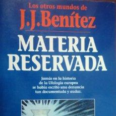 Libros de segunda mano: MATERIA RESERVADA J. J. BENITEZ. Lote 245466240