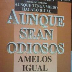 Libros de segunda mano: AUNQUE SEAN ODIOSOS AMELOS IGUAL. SUSAN JEFFERS. ROBIN BOOK. Lote 245471210
