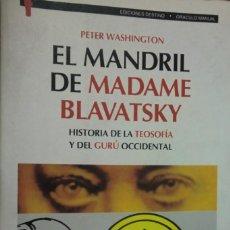 Libros de segunda mano: EL MANDRIL DE MADAME BLAVATSKY. HISTORIA DE LA TEOSOFÍA Y DEL GURÚ OCCIDENTAL. P. WASHINGTON. Lote 245473830