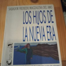 """Libros de segunda mano: """"LOS HIJOS DE LA NUEVA ERA"""", DE SALVADOR FREIXEDO Y MAGDALENA DEL AMO. Lote 245500975"""