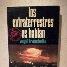 Libros de segunda mano: LIBRO - LOS EXTRATERRESTRES OS HABLAN - ESOTERISMO - ANGEL FRANCHETTO. Lote 245504130