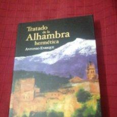 Libros de segunda mano: TRATADO DE LA ALHAMBRA HERMÉTICA, ANTONIO ENRIQUE. Lote 245505805