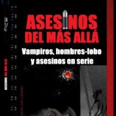 Libros de segunda mano: ASESINOS DEL MAS ALLA VAMPIROS, HOMBRES-LOBO Y ASESINOS EN SERIE MANUEL CARBALLAL CUADERNO DE CAMPO7. Lote 245542010