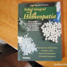 Libros de segunda mano: JOSEF HEINRICH P. KRENTER - SALUD INTEGRAL CON LA HOMEOPATIA .. Lote 245547945