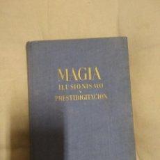 Libros de segunda mano: MAGIA ILUSIONISMO Y PRESTIGITACION / ANTONIO ARMENTEROS 1964 / 331 PAGINAS. Lote 245549475