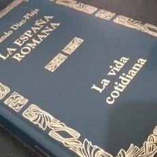Libros de segunda mano: *** LIBRO . LA ESPAÑA ROMANA, LA VIDA COTIDIANA. FERNANDO DIAZ -PLAJA.. Lote 245558465