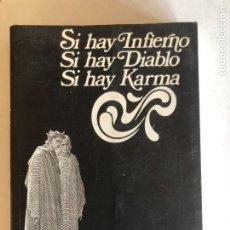 Libros de segunda mano: SI HAY INFIERNO, SI HAY DIABLO, SI HAY KARMA DE SAMAEL AUN WEOR. Lote 245567090