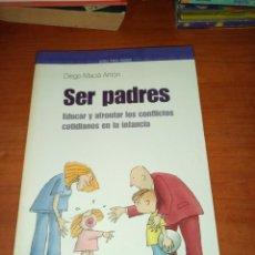 Libros de segunda mano: SER PADRES. DIEGO MACIA ANTÓN. EST14B3. Lote 245580470