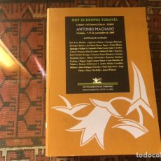 Libros de segunda mano: HOY ES SIEMPRE TODAVÍA. CURSO INTERNACIONAL SOBRE ANTONIO MACHADO. CORDOBA 2005. Lote 245609050