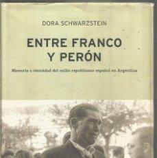 Libros de segunda mano: DORA SCHWARZSTEIN. ENTRE FRANCO Y PERON. CRITICA. Lote 245637820