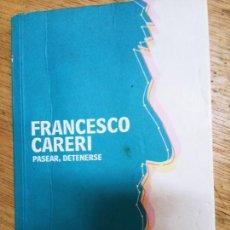 Libri di seconda mano: FRANCESCO CARERI: PASEAR, DETENERSE. Lote 245646065