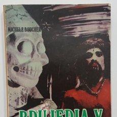 Libros de segunda mano: BRUJERIA Y EXORCISMO. MICHELE BOUCHER (EL DIABLO, MISAS NEGRAS, ENDEMONIADOS, ...) 1976. Lote 245720790