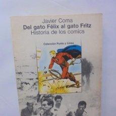 Libros de segunda mano: JAVIER COMA. DEL GATO FELIX AL GATO FRITZ. HISTORIA DE LOS COMICS. EDITORIAL GUSTAVO GILI. 1979. Lote 245722390