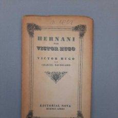 Libros de segunda mano: VÍCTOR HUGO - HERNANI PRECEDIDA POR LOS TEXTOS POR CHARLES BAUDELAIRE 1943. Lote 245734725