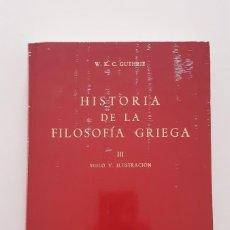 Livres d'occasion: HISTORIA DE LA FILOSOFÍA GRIEGA W. K. C. GUTHRIE. TOMO 3. SIN ABRIR. BIBLIOTECA CLÁSICA GREDOS.. Lote 245740620