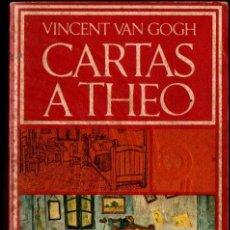 Libros de segunda mano: VINCENT VAN GOGH : CARTAS A THEO (BARRAL, 1971). Lote 245783620