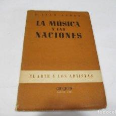 Libros de segunda mano: G. JEAN-AUBRY LA MÚSICA Y LAS NACIONES W5666. Lote 245904370