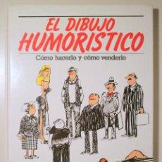 Libros de segunda mano: THOMSON, ROSS - EL DIBUJO HUMORÍSTICO. COMO HACERLO Y COMO VENDERLO - MADRID 1996 - MUY ILUSTRADO. Lote 245912325