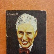 Libros de segunda mano: LA VIDA DE CHARLES CHAPLIN. F.T. ANGLES. EDICIONES GP. Lote 245922225