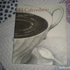 Livres d'occasion: EL CAFECEDARIO;EMILIO BAQUÉ;CAFÉ DROMEDARIO/CAFÉS LA BRASILEÑA/CAFÉS ARABA/CAFÉS POZO;2006. Lote 245924375